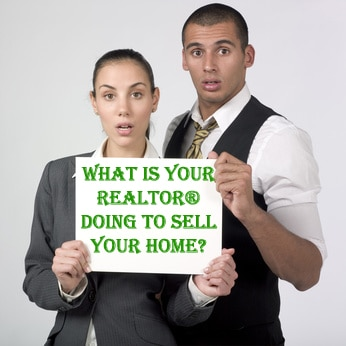 What is Your Realtor Doing to Sell Your Home