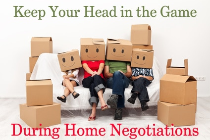 Keep Your Head in the Game During Home Negotiations