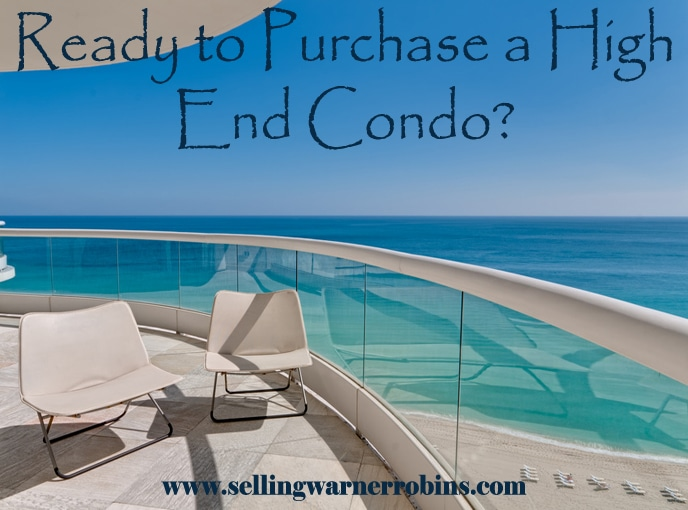 Ready to Purchase a High End Condo