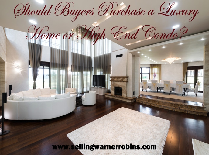 Should Buyers Purchase a Luxury Home or High End Condo