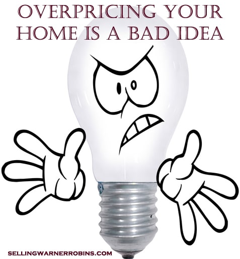 Why Overpricing Your Home is a Bad Idea