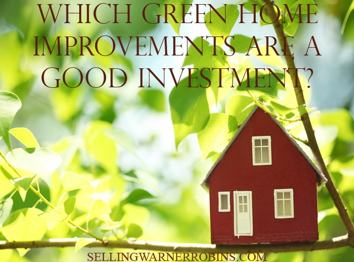 Which Green Home Improvements Are A Good Investment