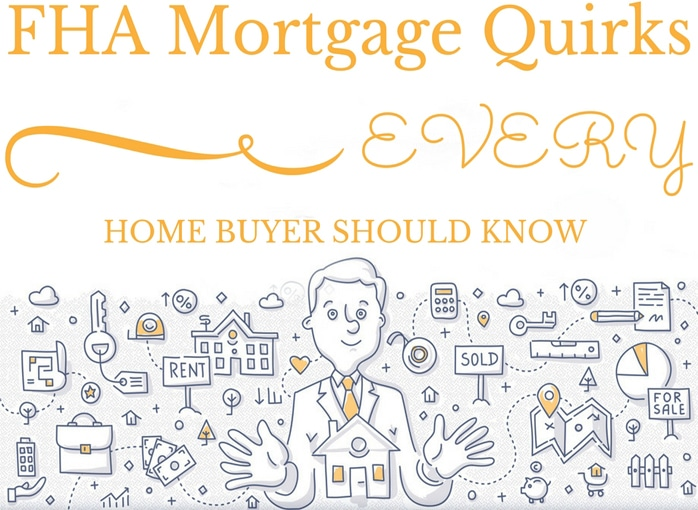 FHA Mortgage Quirks