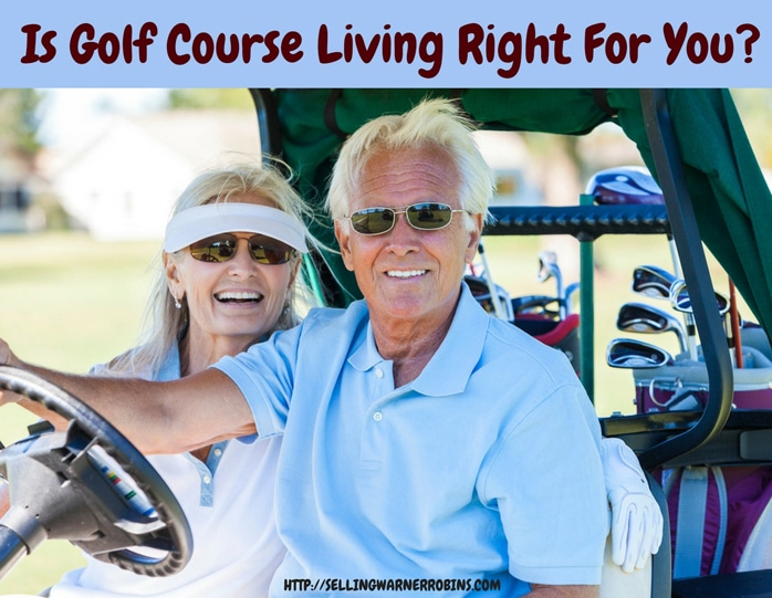 Is Golf Course Living Right For You