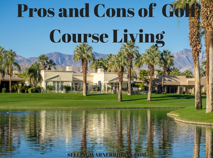 Pros and Cons of Golf Course Living